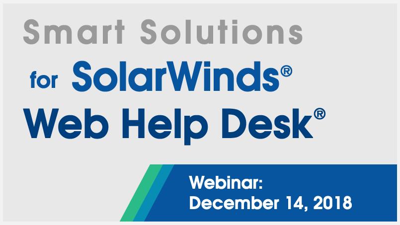 Smart Smart Solutions For Solarwinds Help Desk